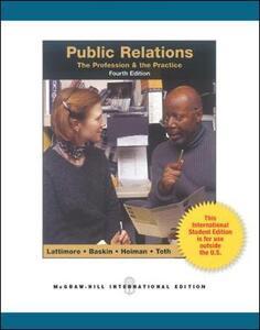 Public Relations:  The Profession and the Practice (Int'l Ed) - Dan L. Lattimore,Otis W. Baskin,Suzette T. Heiman - cover