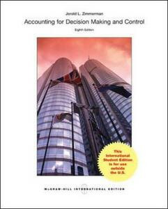 Accounting for decision making and control - Jerold L. Zimmerman - copertina