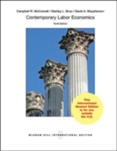 Contemporary Labor Economics (Int'l Ed) - Campbell R. McConnell,Stanley L. Brue,David MacPherson - cover