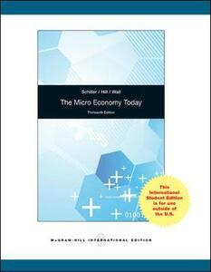 The Micro Economy Today - Bradley R. Schiller,Cynthia Hill,Sherri Wall - cover