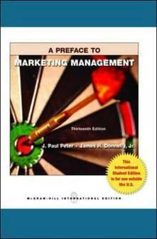 Preface to marketing management - J. Paul Peter,James H. jr. Donnelly - copertina
