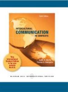 Intercultural Communication in Contexts (Int'l Ed) - Judith N. Martin,Thomas K. Nakayama - cover
