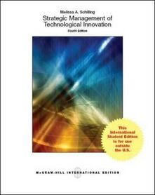 Strategic management of technological innovation - Melissa A. Schilling - copertina