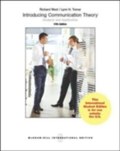 Introducing Communication Theory: Analysis and Application - Richard L. West,Lynn H. Turner - cover