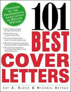 101 Best Cover Letters - Jay Block,Michael Betrus - cover