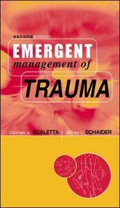 Emergent Management of Trauma - Tom Scaletta,Jeffrey Schaider - cover