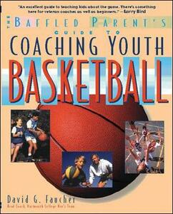 The Baffled Parent's Guide to Coaching Youth Basketball - David G. Faucher - cover