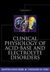 Clinical Physiology of Acid-Base and Electrolyte Disorders - Burton David Rose,Theodore Post - cover