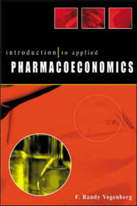 Introduction to Pharmacoeconomics - F. Randy Vogenberg - cover
