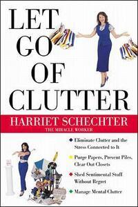 Let Go of Clutter - Harriet Schechter - cover