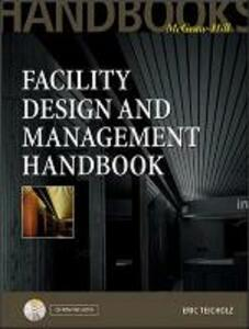 Facility Design and Management Handbook - Eric Teicholz - cover