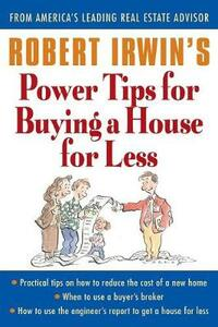 Robert Irwin's Power Tips for Buying a House for Less - Robert Irwin - cover