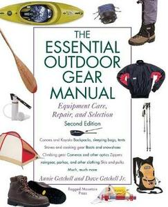 Essential Outdoor Gear Manual: Equipment Care, Repair and Selection - Annie Getchell,Jr David Getchell - cover