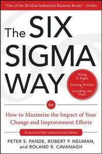 The Six Sigma Way: How GE, Motorola, and Other Top Companies are Honing Their Performance - Peter S. Pande,Robert P. Neuman,Roland R. Cavanagh - cover