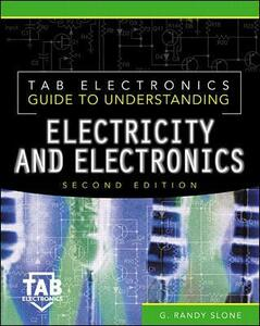 Tab Electronics Guide to Understanding Electricity and Electronics - G. Randy Slone - cover