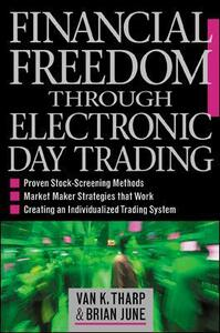 Financial Freedom Through Electronic Day Trading - Van K. Tharp,Brian June - cover