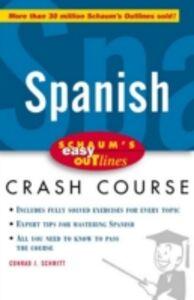 Foto Cover di Schaum's Easy Outline of Spanish, Ebook inglese di Conrad Schmitt, edito da McGraw-Hill Education