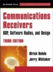Communications Receivers: DPS, Software Radios, and Design, 3rd Edition