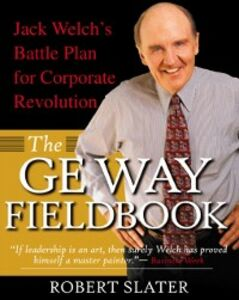 Foto Cover di GE Way Fieldbook: Jack Welch's Battle Plan for Corporate Revolution, Ebook inglese di Robert Slater, edito da McGraw-Hill Education