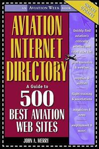 Aviation Internet Directory: A Guide to the 500 Best Web Sites - John Allen Merry - cover