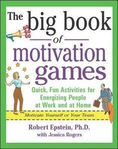 The Big Book of Motivation Games - Robert Epstein,Jessica Rogers - cover