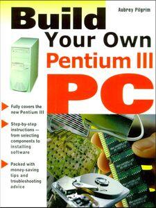 Ebook in inglese Build Your Own Pentium III PC Pilgrim, Aubrey