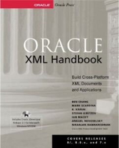 Ebook in inglese Oracle XML Handbook Chang, Ben , Karun, K. , Kiritzov, Stefan , Macky, Ian