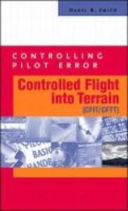 Controlling Pilot Error: Controlled Flight Into Terrain (CFIT/CFTT) - Daryl Smith - cover