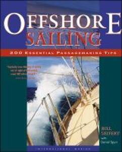 Offshore Sailing: 200 Essential Passagemaking Tips - William Seifert,Daniel Spurr - cover