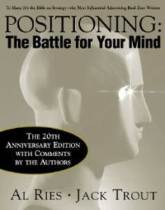 Ebook in inglese Positioning: The Battle for Your Mind, 20th Anniversary Edition Ries, Al , Trout, Jack