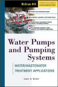 Water Pumps and Pumping Systems - James B. Rishel - cover