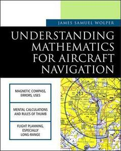 Understanding Mathematics for Aircraft Navigation - James Samuel Wolper - cover