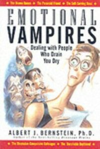 Foto Cover di Emotional Vampires: Dealing With People Who Drain You Dry, Ebook inglese di Albert Bernstein, edito da McGraw-Hill Education