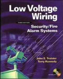 Low Voltage Wiring: Security/Fire Alarm Systems - Terry Kennedy,John E. Traister - cover
