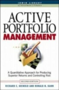 Ebook in inglese Active Portfolio Management: A Quantitative Approach for Producing Superior Returns and Selecting Superior Returns and Controlling Risk Grinold, Richard , Kahn, Ronald