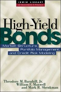 Ebook in inglese High Yield Bonds Barnhill, Jr., Theodore M. , Maxwell, William R. , Shenkman, Mark F.