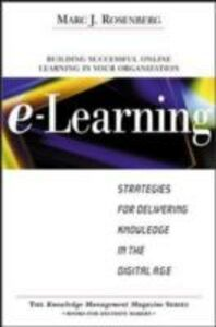 Ebook in inglese E-Learning: Strategies for Delivering Knowledge in the Digital Age Rosenberg, Marc