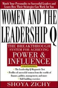 Ebook in inglese Women and the Leadership Q: Revealing the Four Paths to Influence and Power Zichy, Shoya