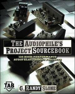 The Audiophile's Project Sourcebook: 120 High-Performance Audio Electronics Projects - G. Randy Slone - cover