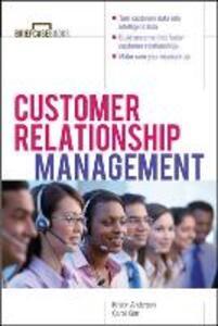 Customer Relationship Management - Kristin J. Anderson,Carol J. Kerr - cover