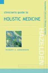 Clinician's Guide to Holistic Medicine