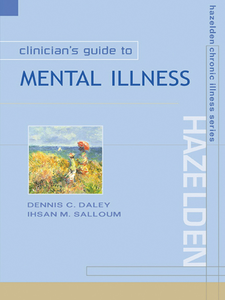Ebook in inglese Clinician's Guide to Mental Illness Daley, Dennis C. , Salloum, Ihsan M.