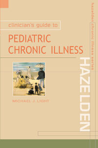Ebook in inglese Clinician's Guide to Pediatric Chronic Illness Light, Michael J.