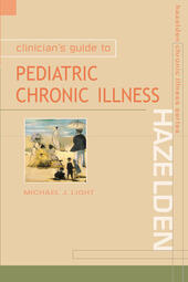Clinician's Guide to Pediatric Chronic Illness