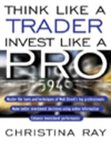 Ebook in inglese Think Like Trader, Invest Like a Pro Ray, Christina