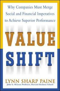Value Shift: Why Companies Must Merge Social and Financial Imperatives to Achieve Superior Performance - Lynn S. Paine - cover