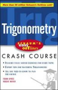 Schaum's Easy Outline of Trigonometry - Frank Ayres,Robert E. Moyer - cover