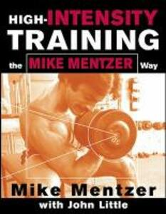 High-Intensity Training the Mike Mentzer Way - Mike Mentzer,John R. Little - cover