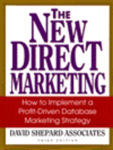 Foto Cover di The New Direct Marketing, Ebook inglese di David Shepard Associates, edito da McGraw-Hill