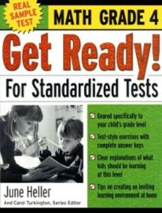 Foto Cover di Get Ready! For Standardized Tests : Math Grade 4, Ebook inglese di June Heller,Carol Turkington, edito da McGraw-Hill Education